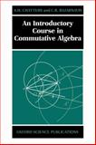 An Introductory Course in Commutative Algebra, Chatters, A. W. and Hajarnavis, C. R., 0198501447