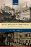 Austria, Hungary, and the Habsburgs : Essays on Central Europe, C. 1683-1867, Evans, R. J. W., 0199281440