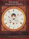 European Pendulum Clocks, Klaus Maurice and Peter Heuer, 0887401449