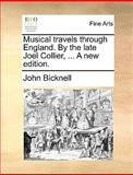 Musical Travels Through England by the Late Joel Collier, a New Edition, John Bicknell, 1140671448