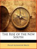 The Rise of the New South, Philip Alexander Bruce, 1142961443