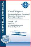 Virtual Wingman: Harnessing the Future Unstructured Information Environment to Achieve Mission Success, USAF, Galen K., Galen Ojala, , USAF, 1479281441