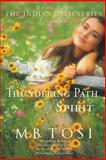 The Thundering Path of Spirit, M. B. Tosi, 1490831444