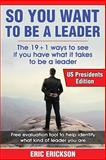 So You Want to Be a Leader, US Presidents Edition, Eric Erickson, 1497481449