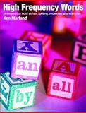 High Frequency Words : Strategies That Build Skills in Spelling, Vocabulary and Word Play, Marland, Ken, 1551381443