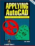 Applying AutoCAD : A Step-by-Step Approach for AutoCAD Release 13 for DOS, Wohlers, Terry T., 0026771446
