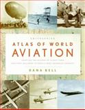 Smithsonian Atlas of World Aviation, Dana Bell, 0061251445