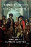 British Encounters with India, 1750-1830 : A Sourcebook, , 0230231446