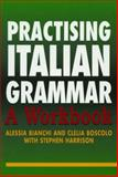 Practising Italian Grammar, Alessia Bianchi and Clelia Boscolo, 0340811447