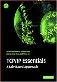 TCP/IP Essentials : A Lab-Based Approach, Panwar, Shivendra S. and Ryoo, Jeong-dong, 0521841445