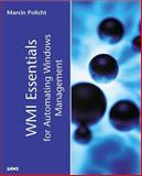 WMI Essentials for Automating Windows Management, Marcin Policht, 0672321440