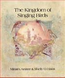 The Kingdom of Singing Birds, Miriam Aroner and Shelly O. Haas, 0929371445