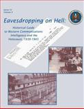 Eavesdropping on Hell: Historical Guide to Western Communications Intelligence and the Holocaust, 1939-1945, National Agency, 1478351446