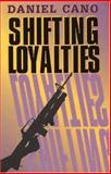 Shifting Loyalties, Daniel Cano, 1558851445
