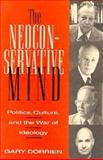 The Neoconservative Mind : Politics, Culture, and the War of Ideology, Dorrien, Gary, 156639144X