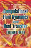 Computational Fluid Dynamics and Heat Transfer : Emerging Topics, R. S. Amano, 1845641442