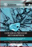 Ultrahigh-Pressure Metamorphism : 25 Years after the Discovery of Coesite and Diamond, , 0123851440