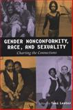 Gender Nonconformity, Race, and Sexuality : Charting the Connections, Lester, Toni P., 0299181448