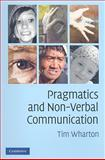 Pragmatics and Non-Verbal Communication, Wharton, Tim, 0521691443