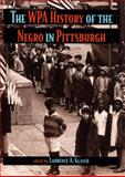 The WPA History of the Negro in Pittsburgh, , 082296144X