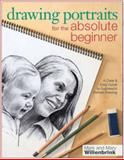 Drawing Portraits for the Absolute Beginner, Mark Willenbrink and Mary Willenbrink, 1440311447