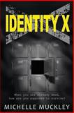 Identity X, Michelle Muckley, 1490431446