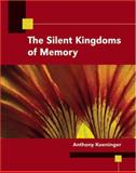 The Silent Kingdoms of Memory, Koeninger, Anthony, 0757541445
