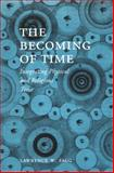 The Becoming of Time, Lawrence W. Fagg, 0822331446