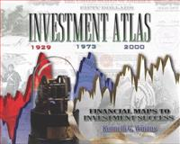 Investment Atlas : Financial Maps to Investment Success, Winans, Kenneth G., 0979301440