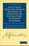 Selections from the Minutes and Other Official Writings of the Honourable Mountstuart Elphinstone, Governor of Bombay : With an Introductory Memoir, Elphinstone, Mountstuart, 1108131441