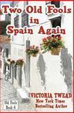 Two Old Fools in Spain Again, Victoria Twead, 1500621447