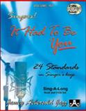 Volume 107 - It Had to Be You Standards in Singer's Keys, , 1562241443