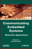 Communicating Embedded Systems : Networks Applications, , 1848211449