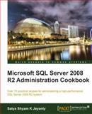 Microsoft SQL Server 2008 R2 Administration Cookbook, Jayanty, Satya Shyam K., 1849681449