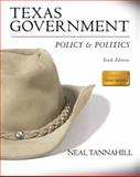 Texas Government : Policy and Politics, Tannahill, Neal R., 0205621449