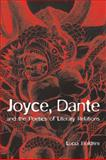 Joyce, Dante, and the Poetics of Literary Relations : Language and Meaning in Finnegans Wake, Boldrini, Lucia, 0521121442