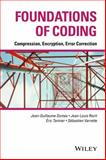 Foundations of Coding : Compression, Encryption, Error Correction, Dumas, Jean-Guillaume and Roch, Jean-Louis, 1118881443
