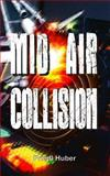 Mid Air Collision, Friedl Huber, 1484881443