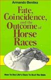 Fate, Coincidence and the Outcome of Horse Races, Armando Benitez, 1878901443