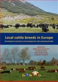 Local cattle breeds in Europe : Development of policies and strategies for self-sustaining Breeds, , 908686144X