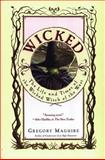 Wicked, Gregory Maguire, 0060391448