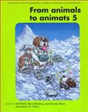 From Animals to Animats 5 : Proceedings of the Fifth International Conference on Simulation of Adaptive Behavior, International Conference on Simulation of Adaptive Behavior Staff, 0262661446
