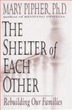 Shelter of Each Other, Mary Pipher, 0399141448