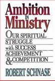 Ambition in Ministry, Robert Schnase, 0687301440