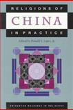 Religions of China in Practice, Donald S. Lopez Jr., 0691021449