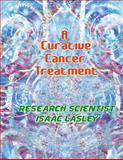 A Curative Cancer Treatment, Isaac Lasley, 1477491449