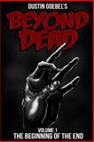 Beyond Dead, Dustin Goebel, 1495901440