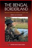 Bengal Borderland : Beyond State and Nation in South Asia, van Schendel, Willem, 1843311445