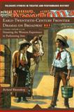 Early Twentieth-Century Frontier Dramas on Broadway : Situating the Western Experience in Performing Arts, Wattenberg, Richard, 0230111440