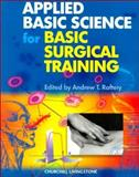 Applied Basic Science for Basic Surgical Training, Raftery, Andrew T., 0443061440